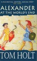 Holt, Tom - Alexander at the World's End - 9780349113159 - V9780349113159