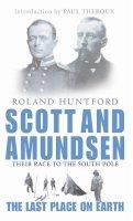 Huntford, Roland - Scott and Amundsen - 9780349113951 - V9780349113951