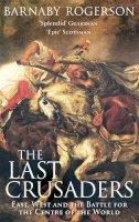 Rogerson, Barnaby - The Last Crusaders - 9780349115375 - V9780349115375