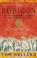 Tom Holland - Rubicon: The Triumph and Tragedy of the Roman Republic - 9780349115634 - V9780349115634