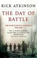 Atkinson, Rick - The Day Of Battle: The War in Sicily and Italy 1943-44 (Liberation Trilogy) - 9780349116358 - V9780349116358