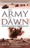 Atkinson, Rick - An Army at Dawn: The War in North Africa, 1942-1943 - 9780349116365 - V9780349116365