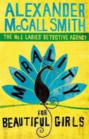 McCall Smith, Alexander - Morality for Beautiful Girls (No.1 Ladies' Detective Agency) - 9780349117003 - KSG0003075