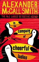 McCall Smith, Alexander - In the Company of Cheerful Ladies (No 1 Ladies Detective Agency 6) - 9780349117423 - KRF0022879