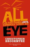 Brookmyre, Christopher - All Fun and Games Until Somebody Loses an Eye - 9780349117454 - KLN0016708