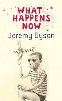 Jeremy Dyson - What Happens Now - 9780349118147 - KLN0013838