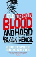 Brookmyre, Christopher - A Tale Etched in Blood and Hard Black Pencil - 9780349118802 - KRA0002503