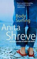 Anita Shreve - Body Surfing - 9780349119014 - KLN0016788