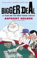 Holden, Anthony - Bigger Deal - 9780349119038 - V9780349119038