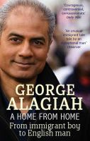 GEORGE ALAGIAH - A HOME FROM HOME: FROM IMMIGRANT BOY TO ENGLISH MAN - 9780349119113 - V9780349119113