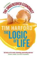 Harford, Tim - The Logic of Life: The Undercover Economist - 9780349120416 - KLN0017582