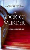 Martinez, Guillermo - The Book of Murder - 9780349120928 - KLN0013667