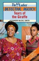 Alexander McCall Smith - Tears Of The Giraffe - 9780349122199 - KNW0006601
