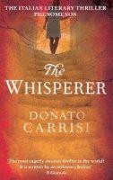 Carrisi, Donato - The Whisperer. Donato Carrisi - 9780349123448 - KOC0016286