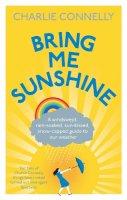 Connelly, Charlie - Bring Me Sunshine - 9780349123738 - V9780349123738