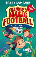Lampard, Frank - 15 Deep Sea Dive (Frankie's Magic Football) - 9780349132136 - V9780349132136