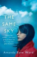 Ward, Amanda Eyre - The Same Sky - 9780349134321 - V9780349134321