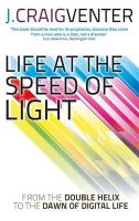 Venter, J. Craig - Life at the Speed of Light: From the Double Helix to the Dawn of Digital Life - 9780349139906 - KRA0008550