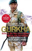 Limbu, Colour-Sergeant Kailash - Gurkha: Better to Die than Live a Coward: My Life in the Gurkhas - 9780349140100 - V9780349140100