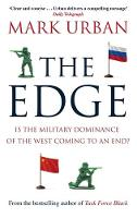 Urban, Mark - The Edge: Is the Military Dominance of the West Coming to an End? - 9780349140513 - V9780349140513