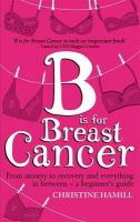 Hamill, Christine - B is for Breast Cancer - 9780349401348 - V9780349401348