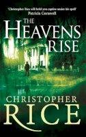 Rice, Christopher - The Heavens Rise - 9780349402840 - V9780349402840