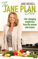 Michell, Jane - The Jane Plan Diet: Life-changing weight loss, from the woman who knows - 9780349403533 - V9780349403533