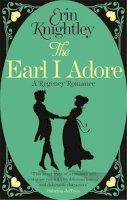 Knightley, Erin - The Earl I Adore - 9780349405445 - V9780349405445