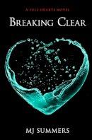 Summers, MJ - Breaking Clear (Full Hearts) - 9780349407104 - V9780349407104