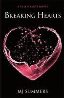Summers, MJ - Breaking Hearts (Full Hearts) - 9780349407128 - V9780349407128