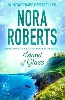 Nora Roberts - Island of Glass (Guardians Trilogy) - 9780349407883 - 9780349407883