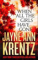 Krentz, Jayne Ann - When All the Girls Have Gone - 9780349409405 - V9780349409405