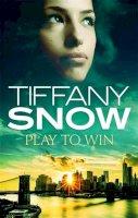 Snow, Tiffany - Play to Win - 9780349411576 - V9780349411576
