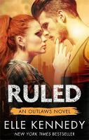 Kennedy, Elle - Ruled (Outlaws) - 9780349411965 - V9780349411965