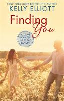 Elliott, Kelly - Finding You (Love Wanted in Texas) - 9780349413488 - V9780349413488