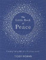 Rowan, Tiddy - The Little Book of Peace - 9780349413853 - V9780349413853