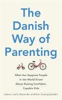 Alexander, Jessica Joelle, Sandahl, Iben Dissing - The Danish Way of Parenting - 9780349414348 - V9780349414348