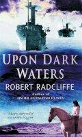 Radcliffe, Robert - Upon Dark Waters - 9780351320828 - KEX0276287