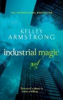 Armstrong, Kelley - Industrial Magic - 9780356500188 - V9780356500188