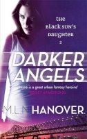 Hanover, M. L. N. - Darker Angels - 9780356501239 - V9780356501239