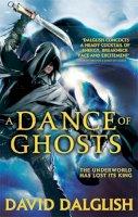 Dalglish, David - A Dance of Ghosts: Book 5 of Shadowdance - 9780356502823 - V9780356502823