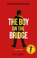Carey, M. R. - The Boy on the Bridge - 9780356503547 - V9780356503547