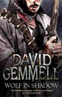 Gemmell, David - Wolf In Shadow (Jon Shannow Novel) - 9780356503974 - V9780356503974