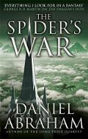 Abraham, Daniel - The Spider's War: Book Five of the Dagger and the Coin - 9780356504742 - V9780356504742