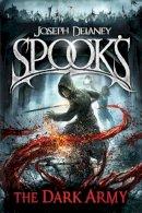 Delaney, Joseph - Spook's: The Dark Army (The Starblade Chronicles) - 9780370332246 - 9780370332246