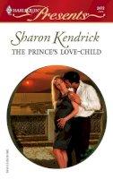 Sharon Kendrick - The Prince's Love-Child - 9780373124725 - KRS0002023