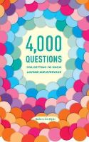Kipfer, Barbara Ann - 4,000 Questions for Getting to Know Anyone and Everyone, 2nd Edition - 9780375426247 - V9780375426247