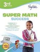 Learning, Sylvan - 3rd Grade Super Math Success (Sylvan Learning Math Workbooks) - 9780375430510 - V9780375430510