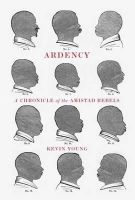 Young, Kevin - Ardency: A Chronicle of the Amistad Rebels - 9780375711619 - KAK0000207
