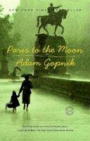 Gopnik, Adam - Paris to the Moon - 9780375758232 - KTK0097107